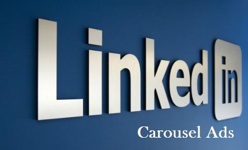 LinkedIn Launched Carousel Ads