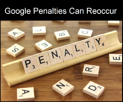 Google Penalties Can Reoccur